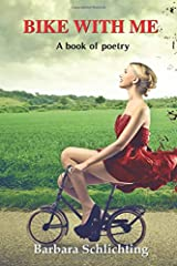 Bike With Me: A book of poetry Paperback