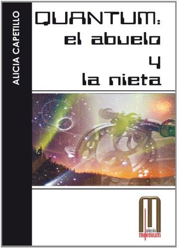 Descargar Libro Quantum, El Abuelo Y La Nieta Alicia Capetillo