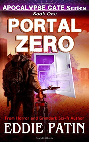 Download Portal Zero (Apocalypse Gate Book 1): An EMP End of the World Survival Series about Americans Resisting Monsters, Weird Cosmic Horror, and Portals ... Scifi Horror Surviving TEOTWAWKI)) (Volume 1) pdf epub