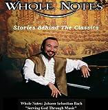 Whole Notes: Johann Sebastian Bach