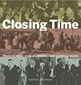 Closing Time: Prohibition, Rum-Runners and Border Wars