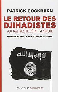 Le retour des djihadistes : aux racines de l'Etat islamique