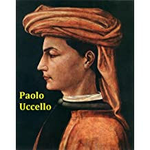 60 Color Paintings of Paolo Uccello (Paolo di Dono) - Italian Early Renaissance Painter (1397 – December 10, 1475)