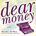 Dear Money   Martha McPhee
