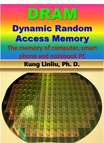 (DRAM-Dynamic Random Access Memory: --The memory of computer, smart phone and notebook)