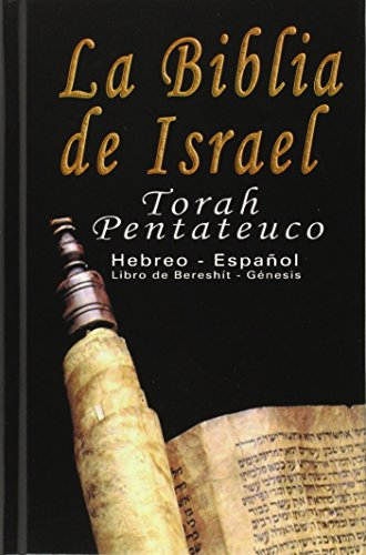 La Biblia de Israel: Torah Pentateuco: Hebreo - Español : Libro de Bereshit - Genesis (Spanish Edition) [Uri Trajtmann - Yoram Rovner] (Tapa Dura)