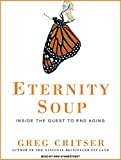 Eternity Soup: Inside the Quest to End Aging