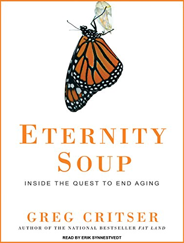 Eternity Soup: Inside the Quest to End Aging by Tantor Audio
