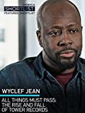 Wyclef Jean: All Things Must Pass: The Rise and Fall of Tower Records
