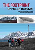 The Footprint Of Polar Tourism: Tourist Behaviour At C...