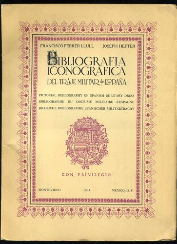 Bibliografia Iconografica del Traje Militar de Espana ...
