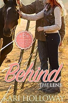 Behind the Lens (Laughing P Book 2) (English Edition) de [Holloway, Kari]