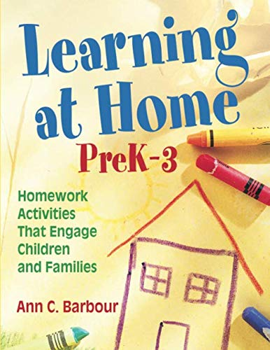Learning at Home, PreK-3: Homework Activities That Engage Children and Families (NULL)