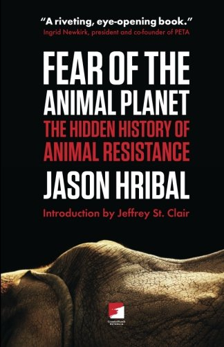 Fear of the Animal Planet: The Hidden History of Animal Resistence