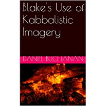 Blake's Kabalistic Influences: A Practical Application of the Sacred Tree of Life