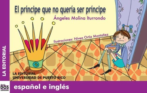 El pr??ncipe que no quer??a ser pr??ncipe (Dos Lenguas/ Two Languages) (Spanish Edition) by Angeles Molina Iturrondo (2007-07-03)