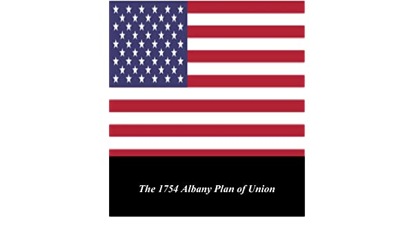 Amazon Us Historical Documents The 1754 Albany Plan Of Union