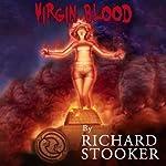 Virgin Blood: A Hardboiled Horror Thriller   Richard Stooker