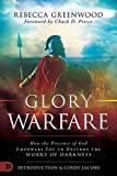 img - for Glory Warfare: How the Presence of God Empowers You to Destroy the Works of Darkness book / textbook / text book