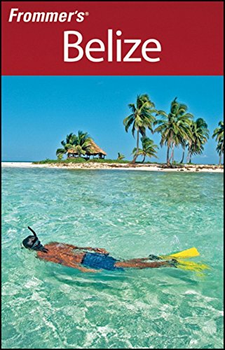 Frommers Belize Complete Guides