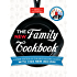 The New Family Cookbook: All-New Edition of the Best-Selling Classic with 1,100 New Recipes