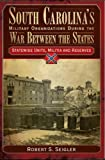 South Carolina's Military Organizations During the War Between the States:: Statewide Units, Militia & Reserves (Civil War Series)