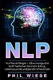 NLP für Anfänger - 20 wirkungsvolle NLP-Techniken für mehr Erfolg, Lebensqualität und persönliches Glück