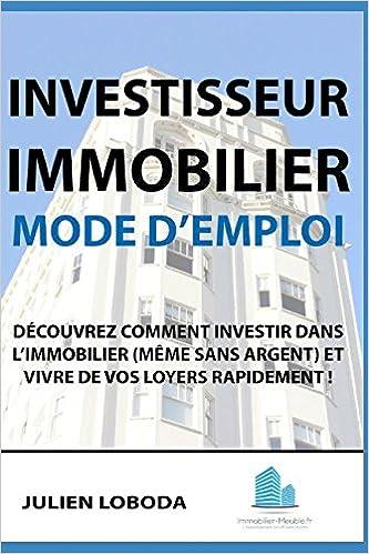 Amazon Fr Investisseur Immobilier Mode D Emploi Decouvrez