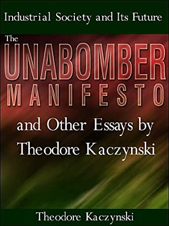 essay on ted kaczynski In 1958, ted kaczynski took part in an immoral psychological experiment while he was an undergrad at harvard.