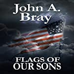 Flags of Our Sons | John A. Bray