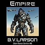 Empire: Star Force, Book 6 | B. V. Larson