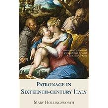 Patronage in Sixteenth-Century Italy