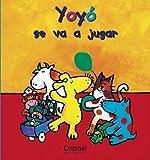 Yoyo Se Va a Jugar, Jeannette Rowe, 8478646205