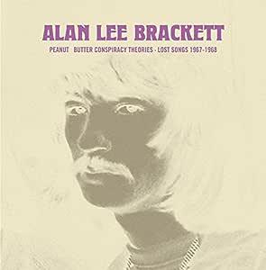 Alan Lee Brackett - Peanut Butter Conspiracy Theories - Lost Songs 1967 - 1968