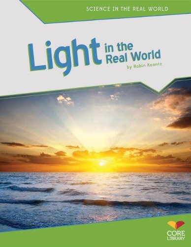 Light in the Real World (Science in the Real World)
