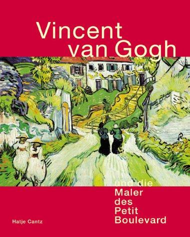 Vincent van Gogh und die Maler des Petit Boulevard