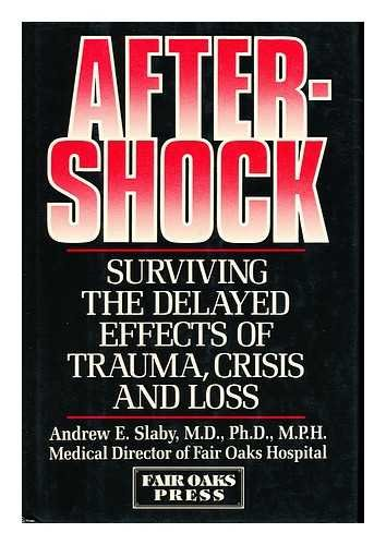 Specialty Inc Press - Aftershock: Surviving the Delayed Effects of Trauma, Crisis, and Loss