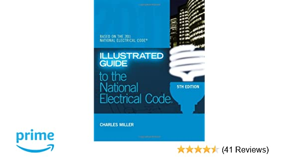 illustrated guide to the nec illustrated guide to the national rh amazon com NFPA 70 National Electrical Code 2011 Pictures 2011 National Electrical Code Handbook