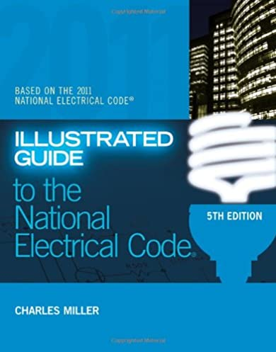 illustrated guide to the nec illustrated guide to the national rh amazon com The Illustrated Guide to the Illustrated Guide to National Electrical Code NEC nec illustrated guide