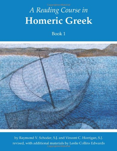 Reading Course In Homeric Greek: Book One (revised) (Bk. 1) (English And Greek Edition)