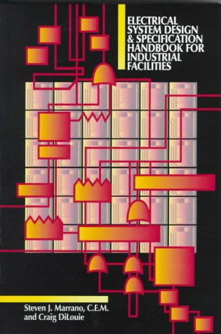 Electrical System Design and Specification Handbook for Industrial Facilities