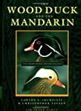The Wood Duck and the Mandarin, Lawton L. Shurtleff and Christopher Savage, 0520208129