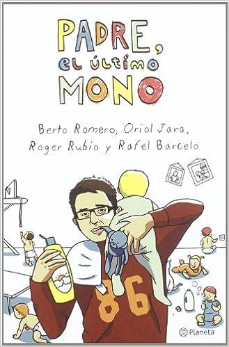 Padre, El Último Mono ((fuera De Colección)) por Oriol Jara epub