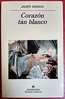 Corazon tan blanco (Narrativas hispanicas) (Spanish Edition)