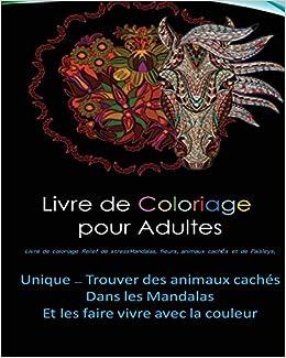 Livre de Coloriage pour Adultes - Livre de coloriage Relief de stress Mandalas,: Fleurs, animaux cachés et de Paisleys - Chevaux, Hibou, Éléphant, Dauphin, Cerf, Loup, Écureuil, Lion