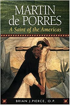 Martin de Porres: A Saint of the Americas (15 Days of Prayer Books)