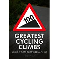 100 Greatest Cycling Climbs: A Road Cyclist's Guide to Britain's Hills