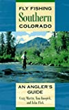 Fly Fishing Southern Colorado, Craig Martin and Tom Knopick, 087108872X