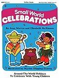 Small World Celebrations, Jean Warren and Elizabeth S. McKinnon, 0911019197