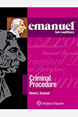 Emanuel Law Outlines for Emanuel Law Outlines for Criminal Procedure (Emanuel Law Outlines Series) Kindle Edition